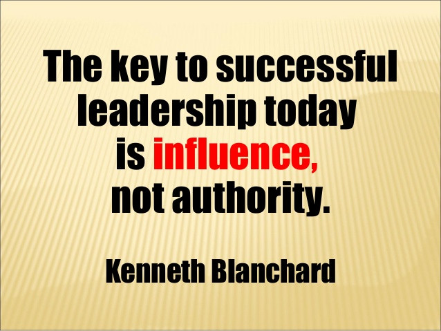 Leadership is influence, not authority.