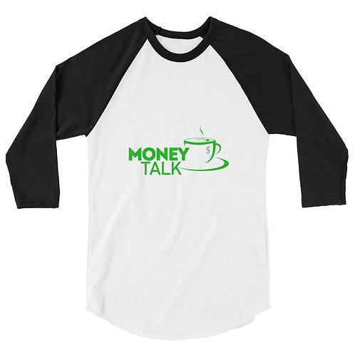 Money Talk 3/4 sleeve raglan shirt