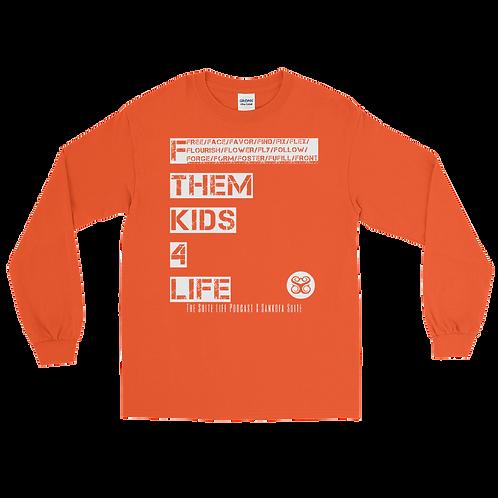 """F Them Kids"" Long Sleeve Shirt"