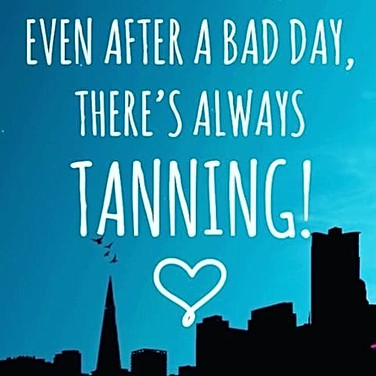 Tanning is always a great idea