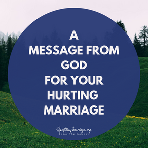 A Message From God For Your Hurting Marriage