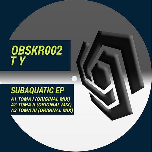 OBSKR002 T Y 'SUBAQUATIC EP'