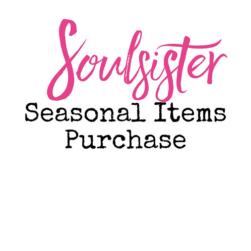SEASONAL ITEM PURCHASE /please contact us at info@soulsisterglobal.org