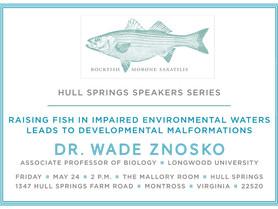 Hull Springs Speakers' Series Presents 'Raising Fish In Impaired Environmental Waters...&#39