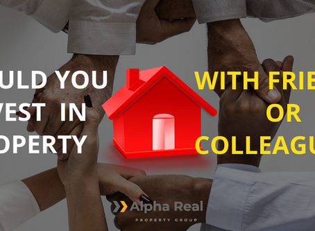 Should you invest in property with friends or colleagues?