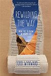 Rewilding the Way: A Review