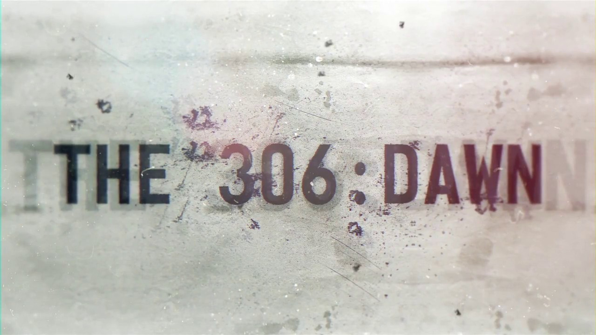 The 306: Dawn - The Opening Lament