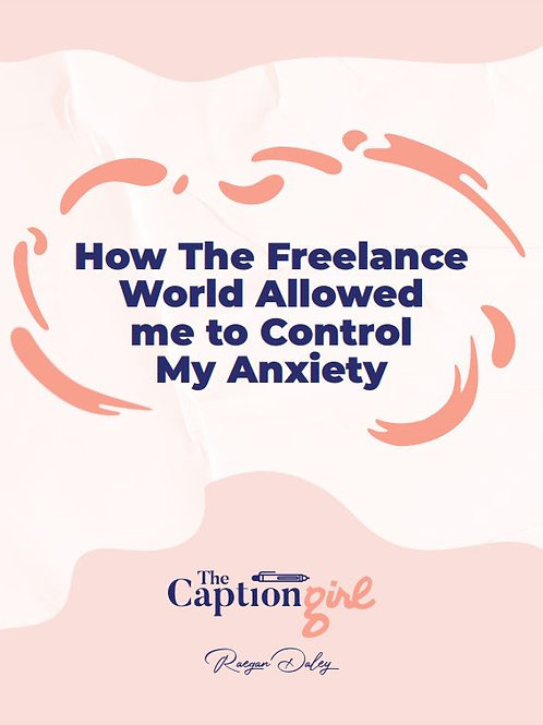How The Freelance World Allowed Me To Control Anxiety