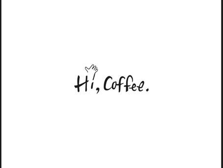 Hi,Coffee.4/4 SUN