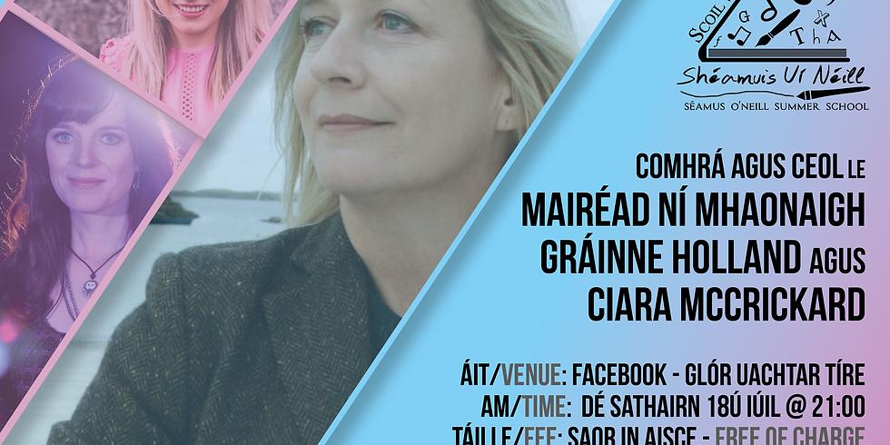 Comhrá & Ceol le/ Conversation & Music with Mairéad Ní Mhaonaigh, Gráinne Holland & Ciara McCrickard
