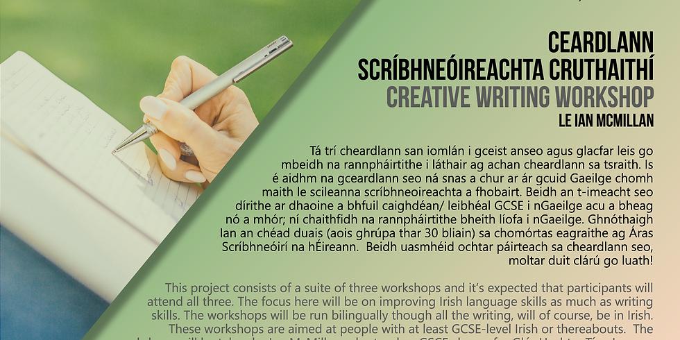 Ceardlann Scríbhneoireacht Cruthaithí/ Creative Writing Workshop