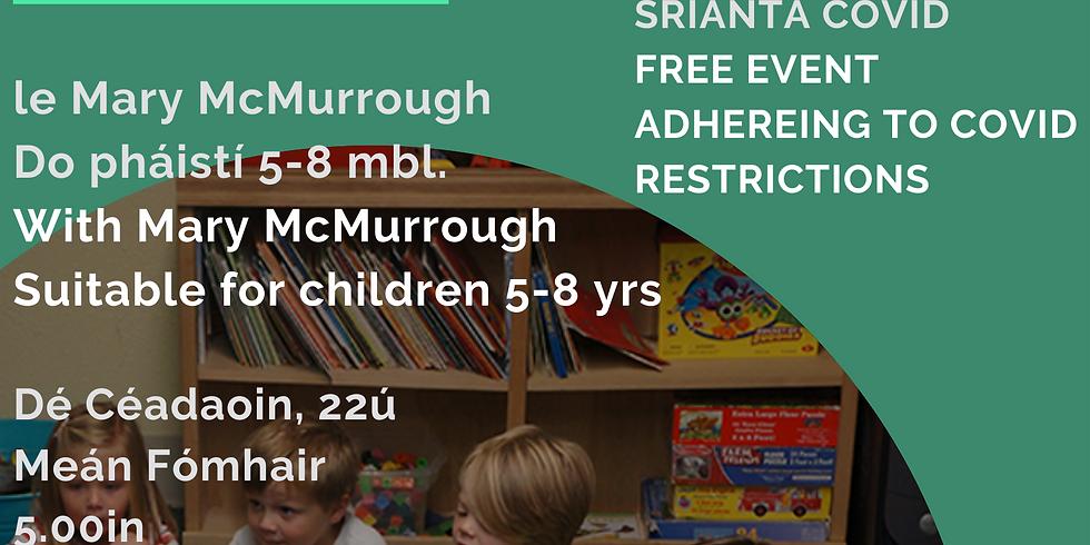 Am Scéil (do Pháistí 5-8 mbl) / Story Time (for Children 5-8 yrs)