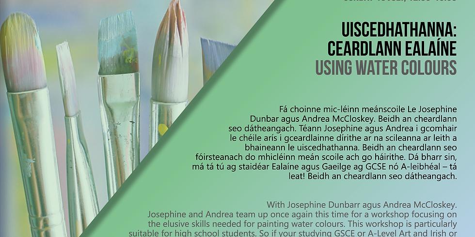Uiscedhathanna - Ceardlann Ealaíne / Using Water Colours - An Art Workshop