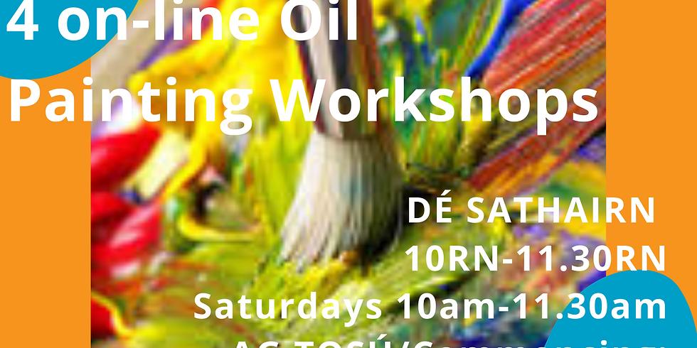 4 Cheardlann Péintéireacht Ola ar Líne/ 4 Online Oil Painting Workshops