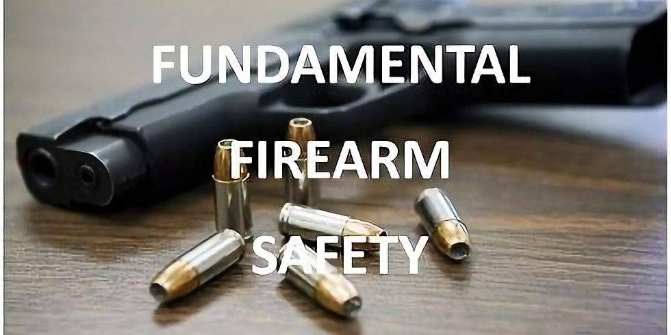 Fundamental Firearm Safety Class (1)- PLEASE CALL TO PRE-PAY AND RESERVE SPOT