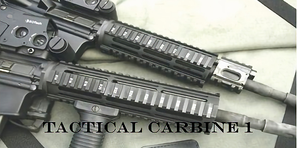 Tactical Carbine 1 Class- PLEASE CALL TO PRE-PAY AND RESERVE SPOT