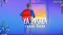 Carlos Rivera, Ya pasará