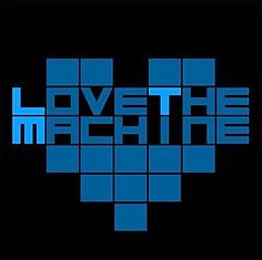 LOVE THE MACHINE