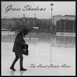Album cover. Artist: Grass Shadows, Title: The Heart Hunts Alone, Released:  2016-03-14, Label: Grass Shadows, Format: Digital. Listen on Spotify.