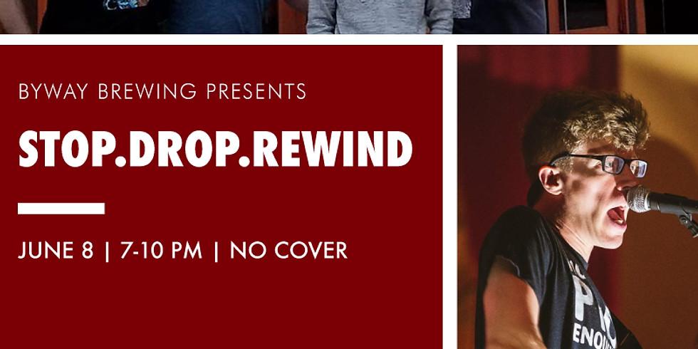 STOP.DROP.REWIND Performs