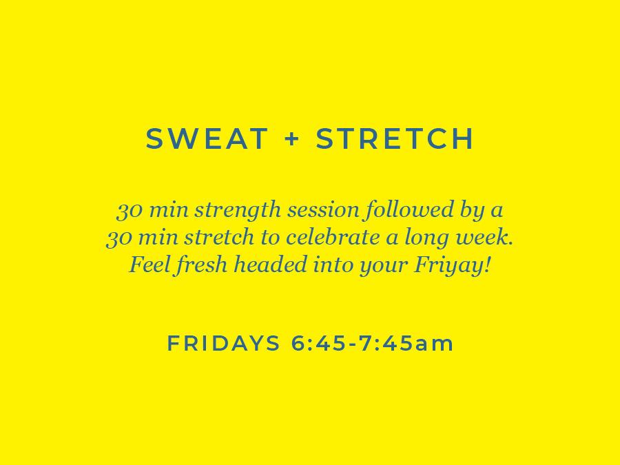 Sweat + Stretch