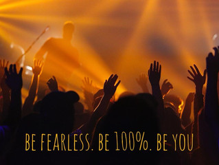 Be Fearless.Be 100%.Be YOU