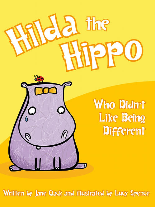 Hilda the Hippo, Who Didn't Like Being Different - Softback
