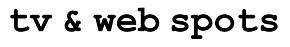 TV & WEB SPOTS 100% GÄHNFREI