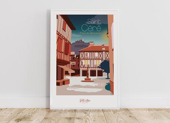 """Affiche Belle Lotoise Saint-Céré """"Place du Mercadial"""""""