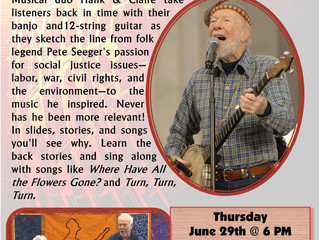 """Pete Seeger: The Man and the Music"" with Hank and Claire"