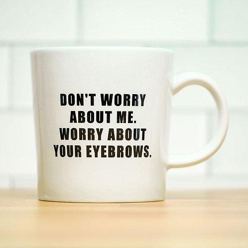 Eyebrows Mug