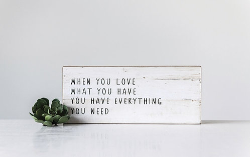 Love What You Have Sign