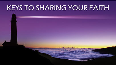 2021 05 30 - Keys to Sharing Your Faith.