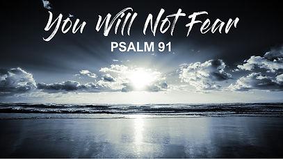2021 02 28 - You Will Not Fear.jpg