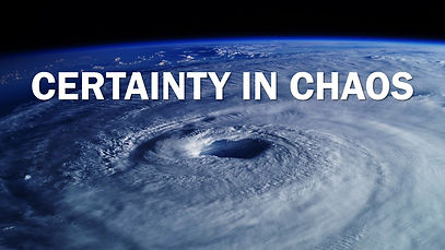 2021 02 14 - Certainty in Chaos.jpg