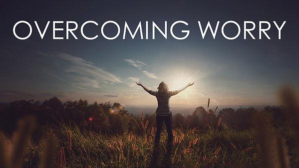 Overcoming Worry.jpg