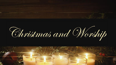 2020 12 13 Christmas and Worship.jpg