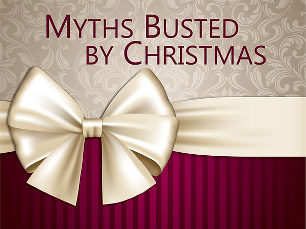 Myths busted by Christmas.jpg