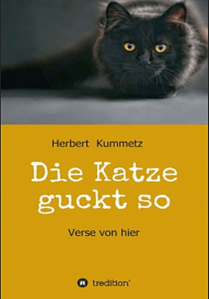 Die Katze guckt so - von Herbert Kummetz