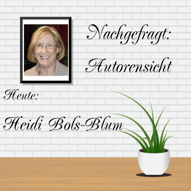 NACHGEFRAGT: AUTORENSICHT - Heidi Bols-Blum