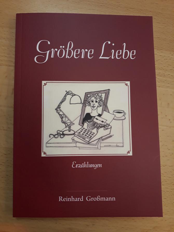 Größere Liebe - von Reinhard Großmann