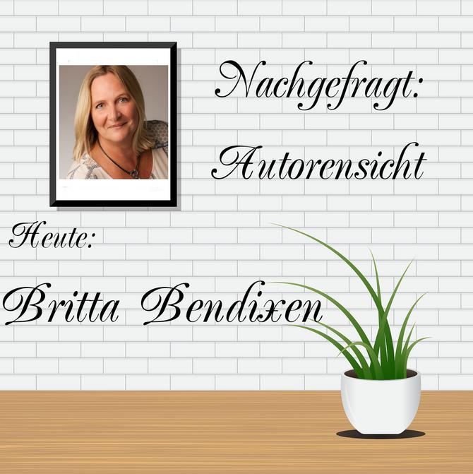 NACHGEFRAGT: AUTORENSICHT - Britta Bendixen