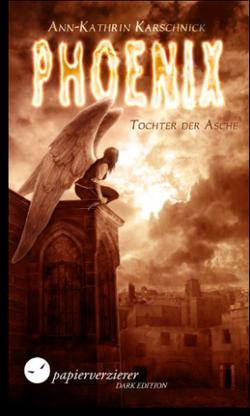 Phoenix- Tochter der Asche