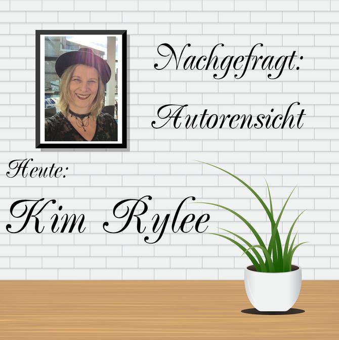 NACHGEFRAGT: AUTORENSICHT - Kim Rylee