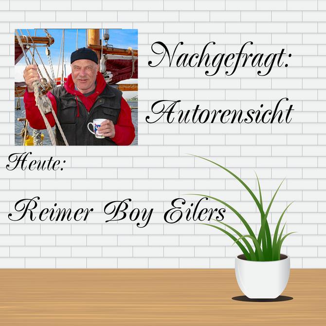 NACHGEFRAGT: AUTORENSICHT - Reimer Boy Eilers