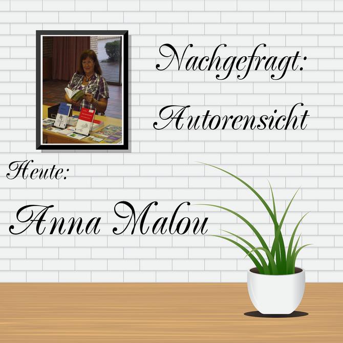 NACHGEFRAGT: AUTORENSICHT - Anna Malou