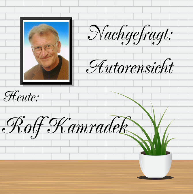 NACHGEFRAGT: AUTORENSICHT - Rolf Kamradek