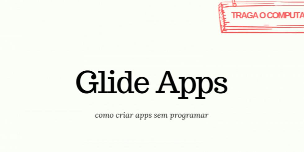 Glide Apps - como criar apps sem programar
