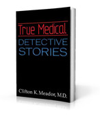 True Medical Detective Stories by Clifton K. Meador