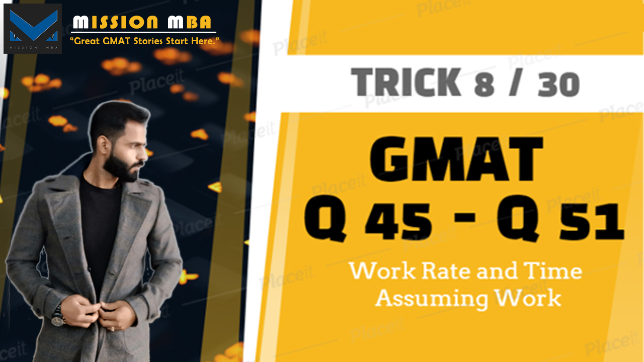 GMAT Quant Tricks and Traps, Mission MBA, Q 51, Boost Your GMAT Score, GMAT 700 Tricks, Rahul Bathla